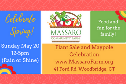 Celebrate Spring at Massaro Community Farm - Organic seedling sale, perennials, food and craft vendors, workshops, May pole, and more